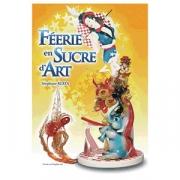 Книга (на франц.) «Feerie en sucre d`art»