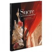 Книга (на франц.) «Sucre,L`art et matiere»